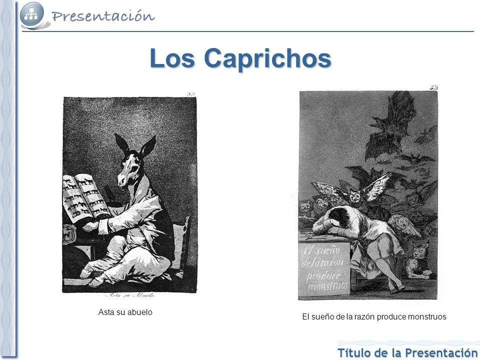 Los Caprichos Asta su abuelo El sueño de la razón produce monstruos