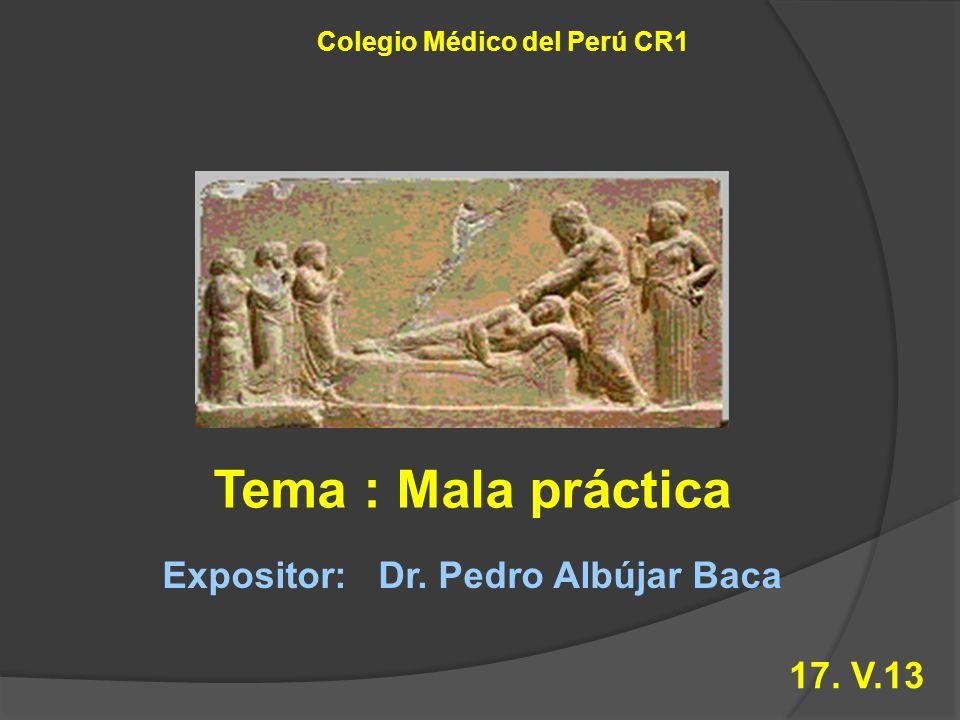 Colegio Médico del Perú CR1 Expositor: Dr. Pedro Albújar Baca