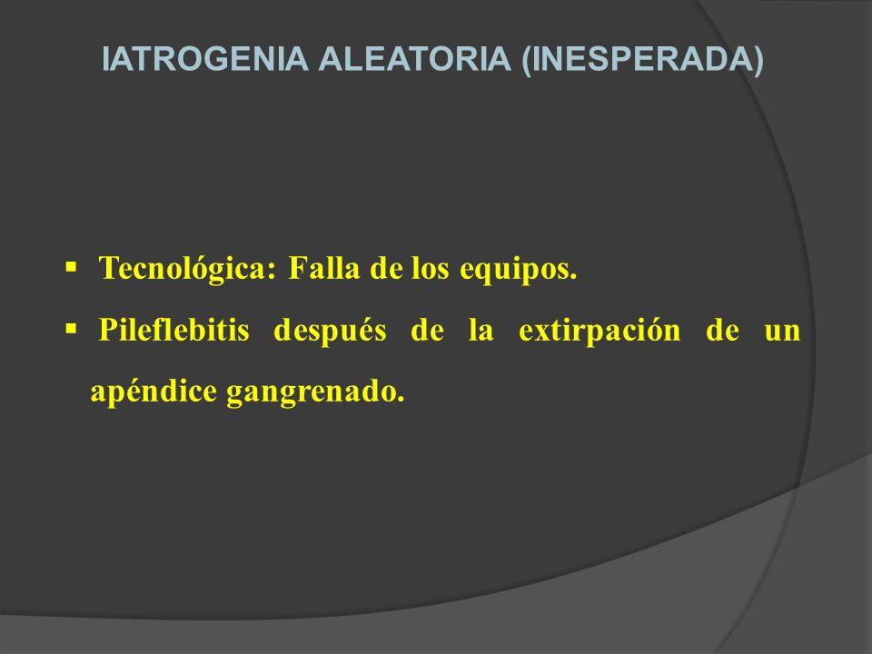 IATROGENIA ALEATORIA (INESPERADA)
