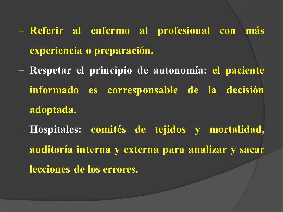 Referir al enfermo al profesional con más experiencia o preparación.