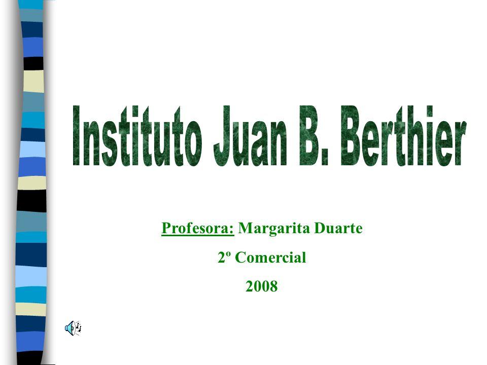 Profesora: Margarita Duarte