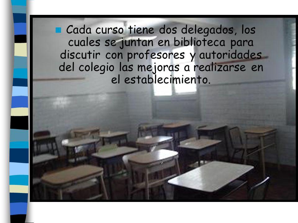 Cada curso tiene dos delegados, los cuales se juntan en biblioteca para discutir con profesores y autoridades del colegio las mejoras a realizarse en el establecimiento.