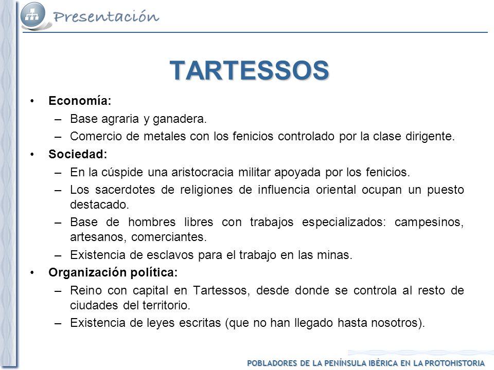 TARTESSOS Economía: Base agraria y ganadera.