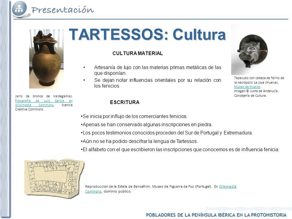 TARTESSOS: Cultura CULTURA MATERIAL