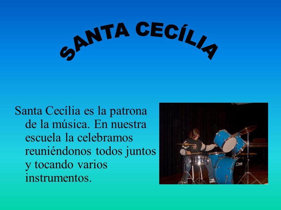 SANTA CECÍLIA Santa Cecília es la patrona de la música.