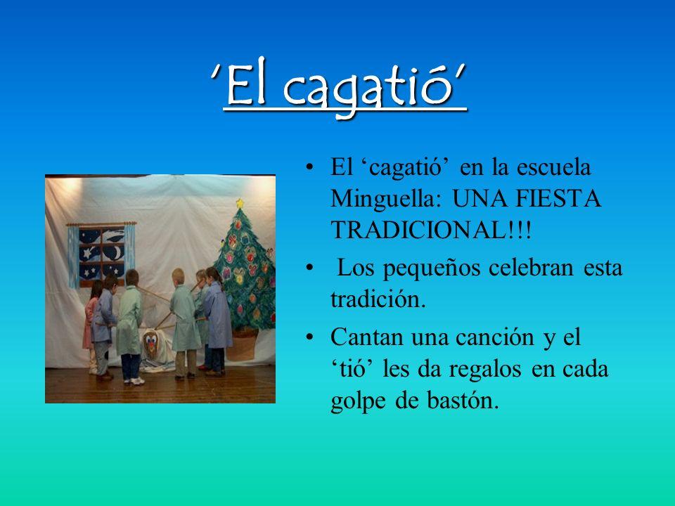 'El cagatió' El 'cagatió' en la escuela Minguella: UNA FIESTA TRADICIONAL!!! Los pequeños celebran esta tradición.