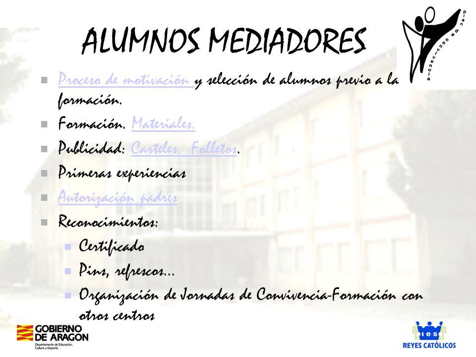 ALUMNOS MEDIADORES Proceso de motivación y selección de alumnos previo a la formación. Formación. Materiales.