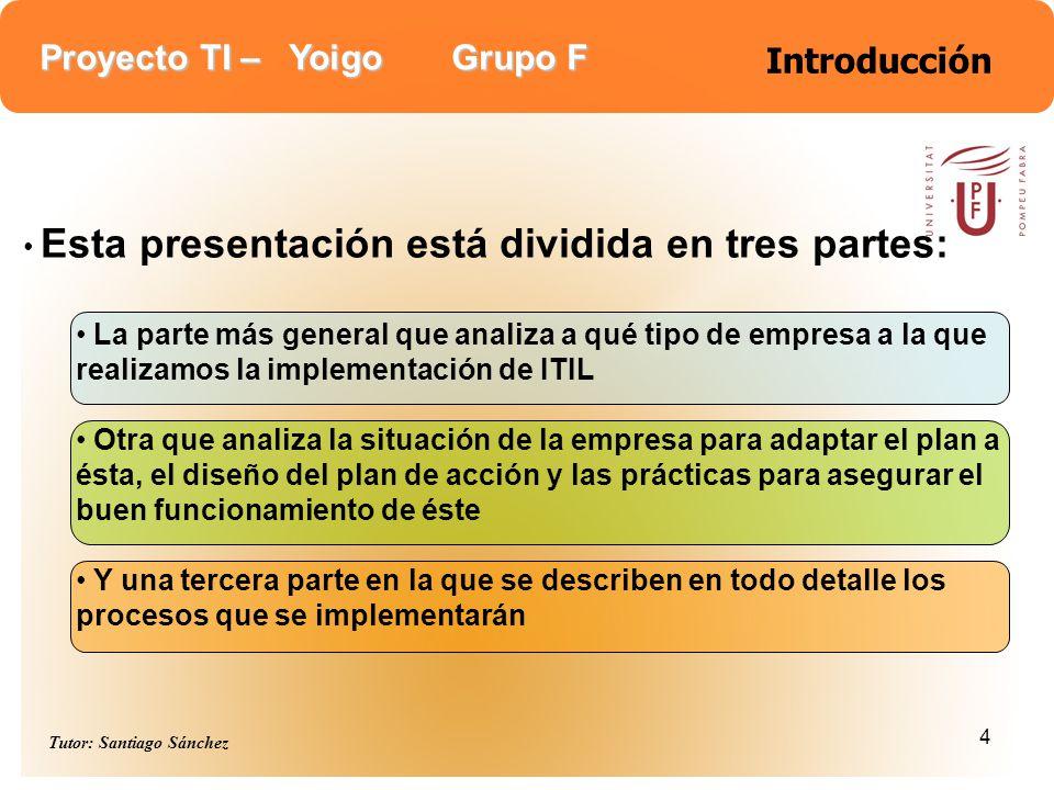 Introducción Esta presentación está dividida en tres partes: