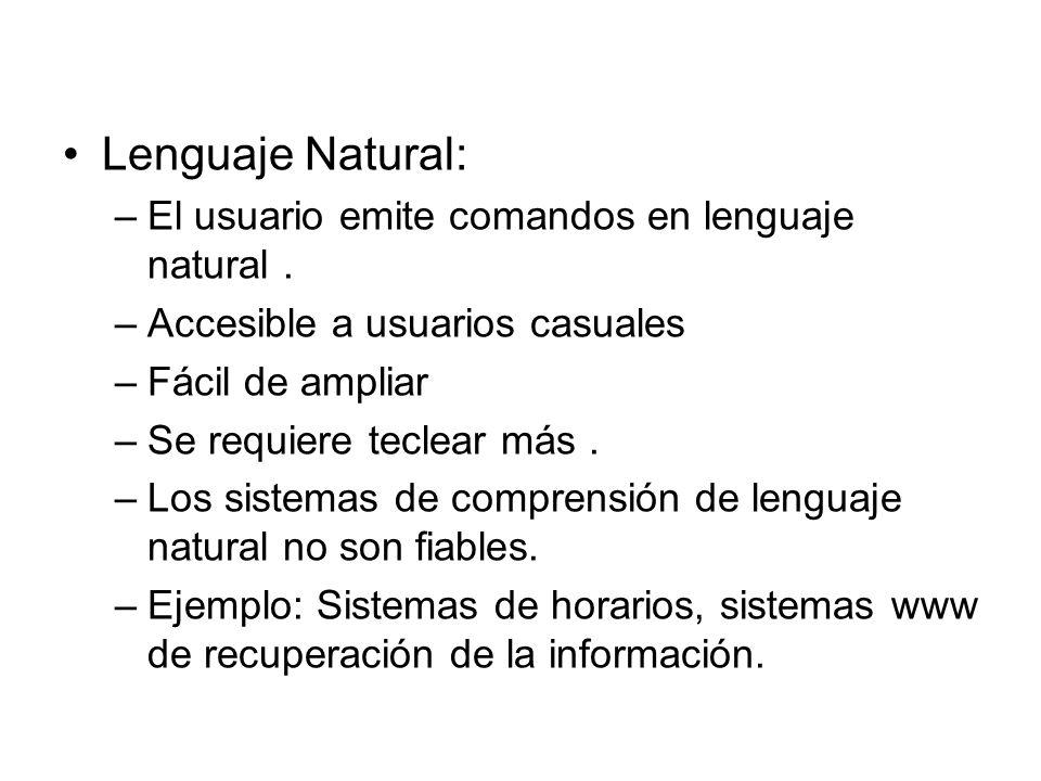 Lenguaje Natural: El usuario emite comandos en lenguaje natural .