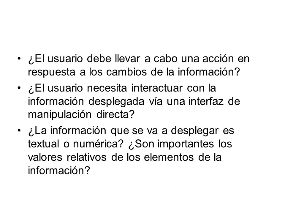 ¿El usuario debe llevar a cabo una acción en respuesta a los cambios de la información