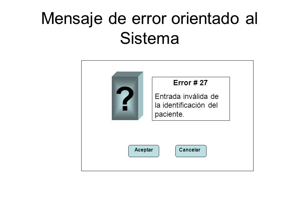 Mensaje de error orientado al Sistema