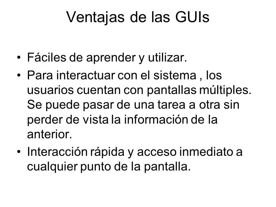 Ventajas de las GUIs Fáciles de aprender y utilizar.