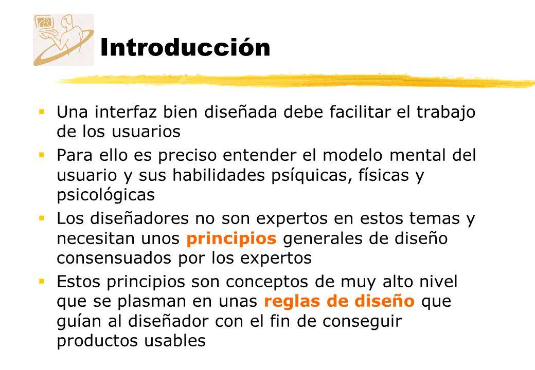 Introducción Una interfaz bien diseñada debe facilitar el trabajo de los usuarios.