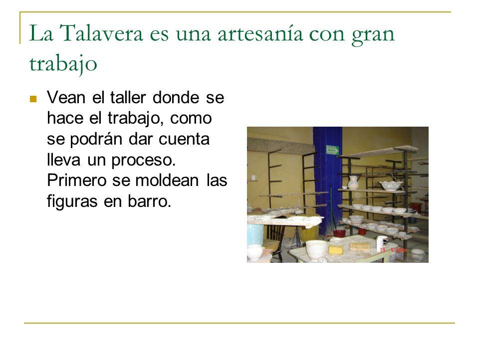 La Talavera es una artesanía con gran trabajo