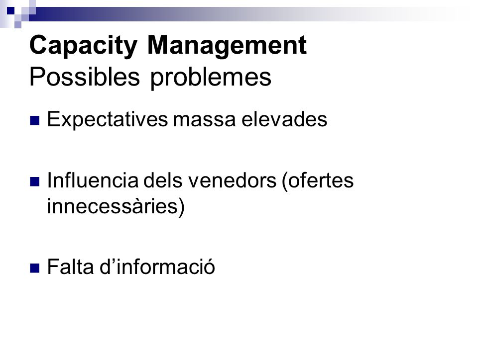 Capacity Management Possibles problemes