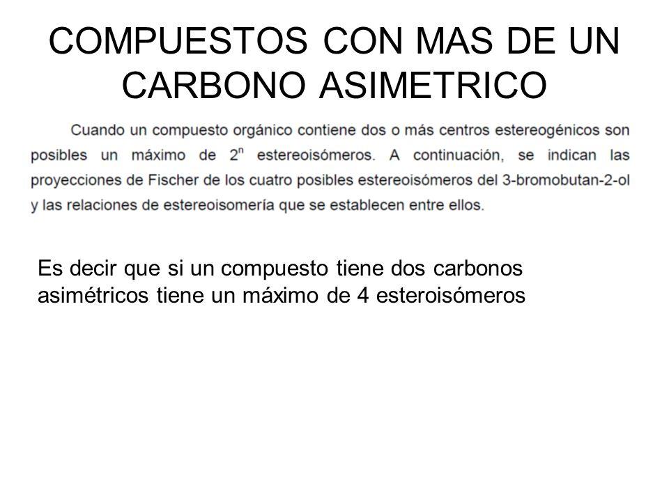 COMPUESTOS CON MAS DE UN CARBONO ASIMETRICO