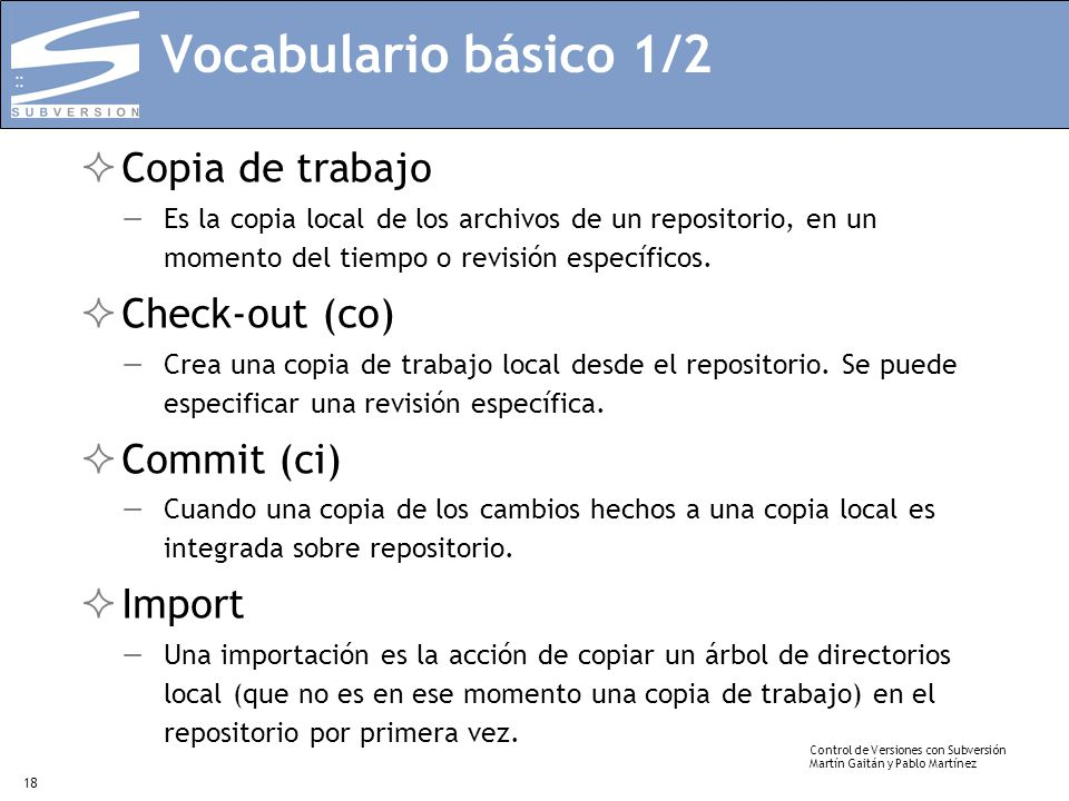 Vocabulario básico 1/2 Copia de trabajo Check-out (co)‏ Commit (ci)‏