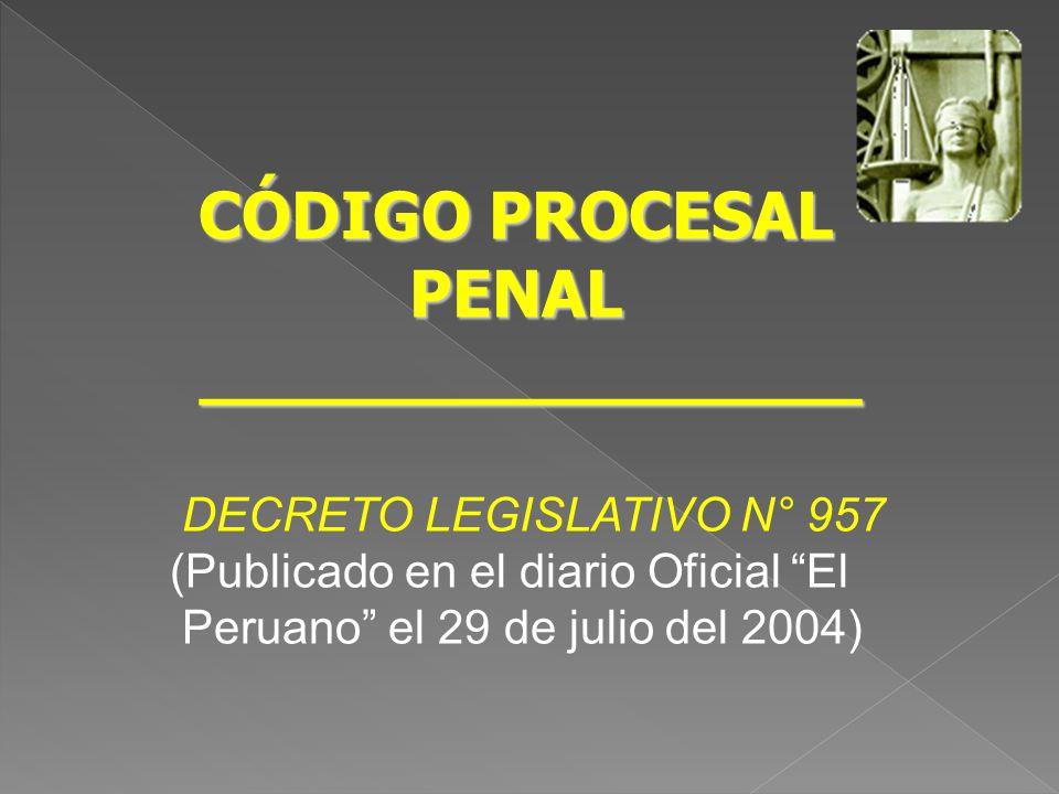 CÓDIGO PROCESAL PENAL ________________ DECRETO LEGISLATIVO N° 957