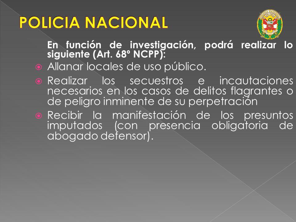POLICIA NACIONAL Allanar locales de uso público.
