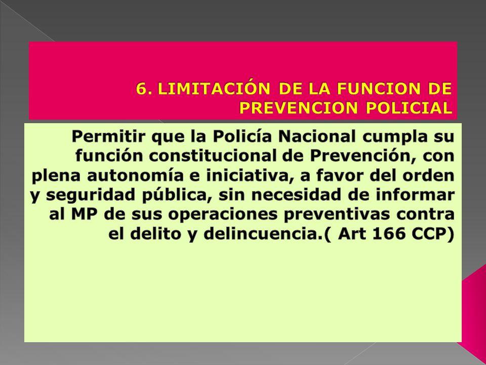 6. LIMITACIÓN DE LA FUNCION DE PREVENCION POLICIAL