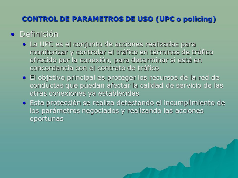 CONTROL DE PARAMETROS DE USO (UPC o policing)