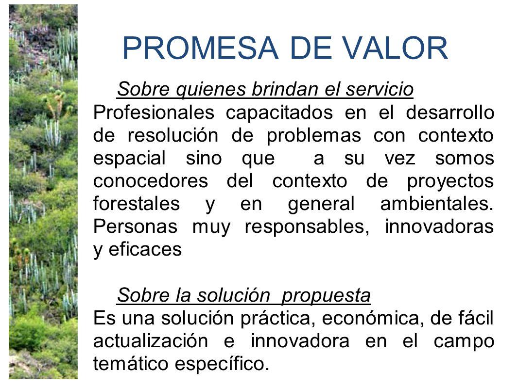 PROMESA DE VALOR Sobre quienes brindan el servicio