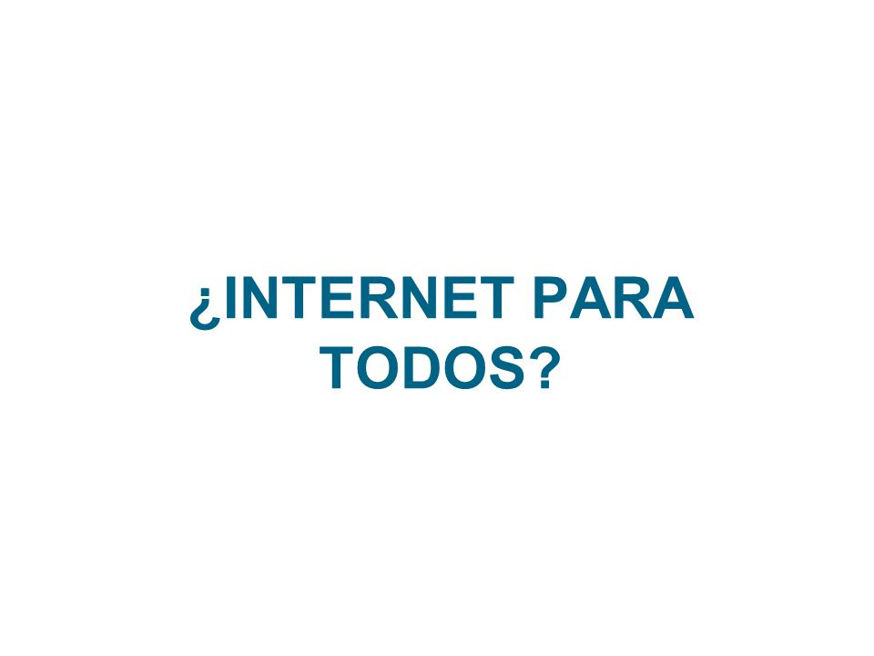 ¿INTERNET PARA TODOS