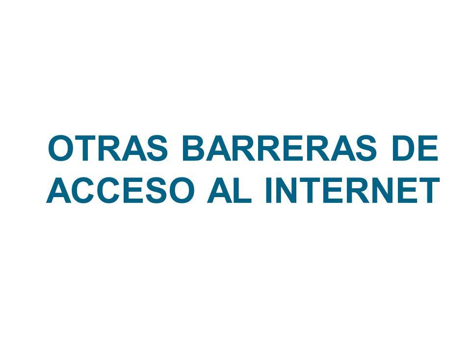 OTRAS BARRERAS DE ACCESO AL INTERNET