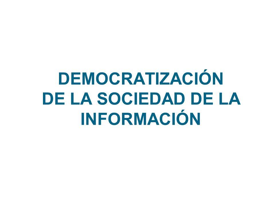 DEMOCRATIZACIÓN DE LA SOCIEDAD DE LA INFORMACIÓN