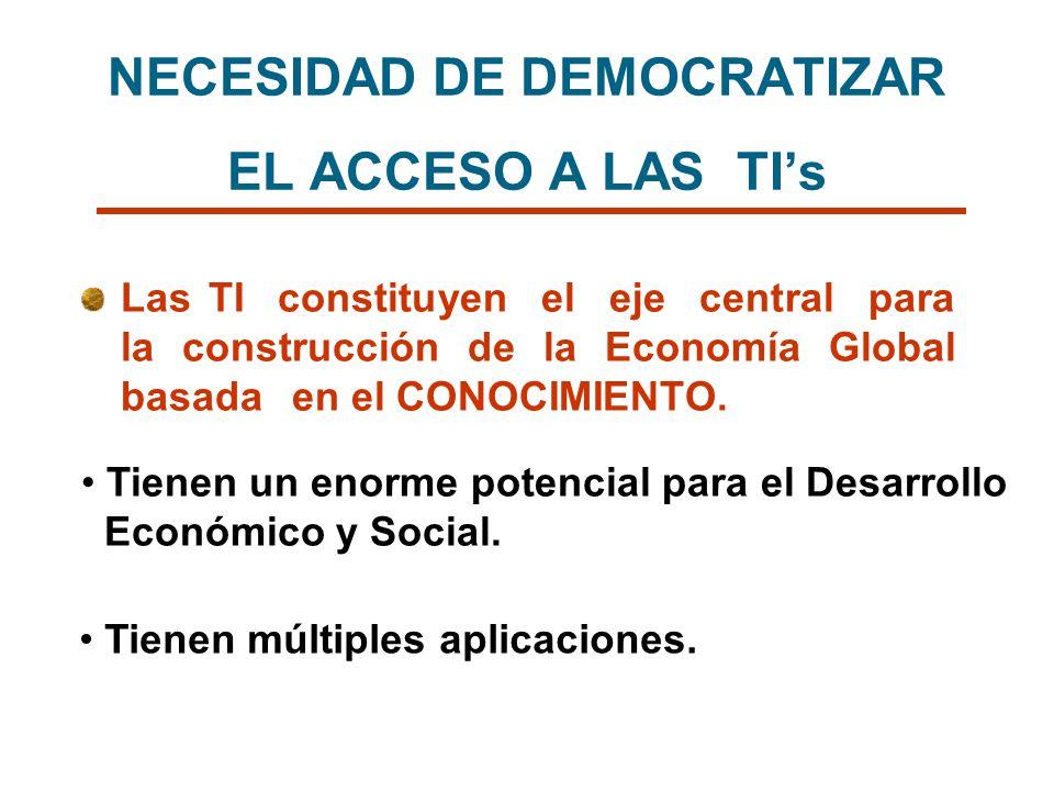 NECESIDAD DE DEMOCRATIZAR EL ACCESO A LAS TI's