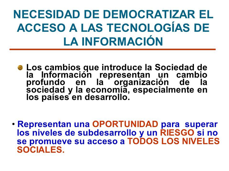 NECESIDAD DE DEMOCRATIZAR EL ACCESO A LAS TECNOLOGÍAS DE LA INFORMACIÓN