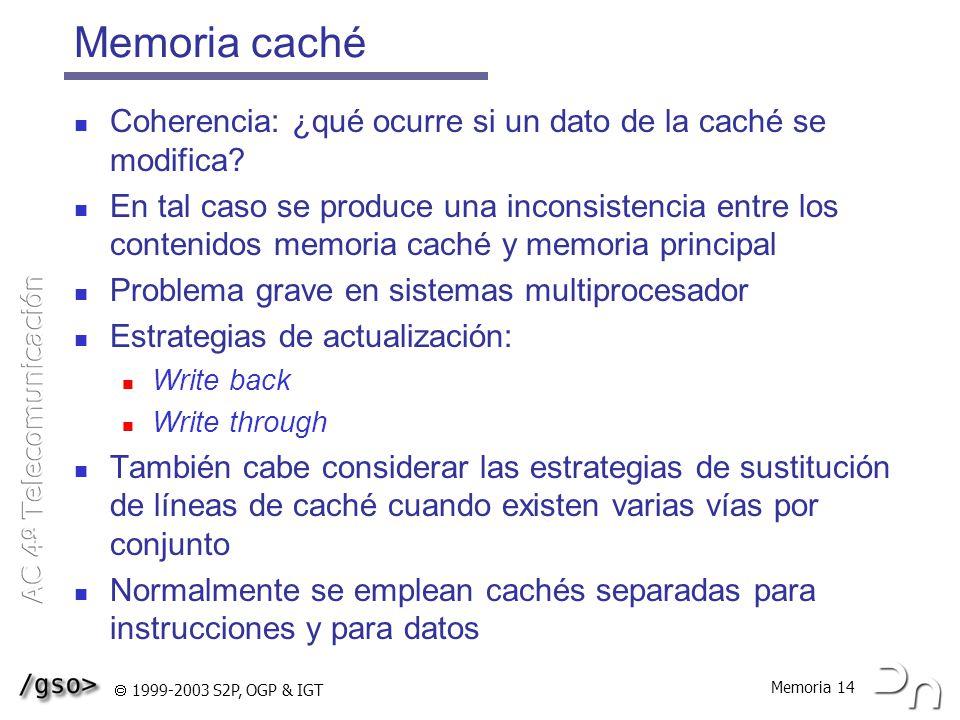 Memoria caché Coherencia: ¿qué ocurre si un dato de la caché se modifica