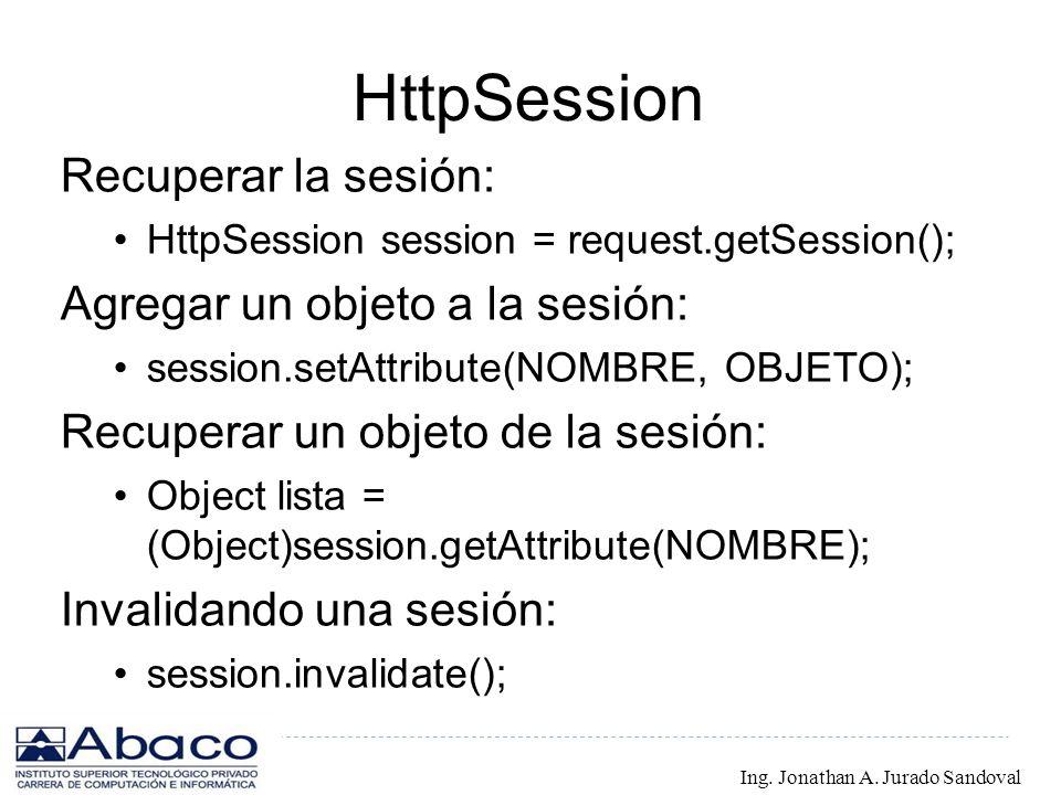 HttpSession Recuperar la sesión: Agregar un objeto a la sesión: