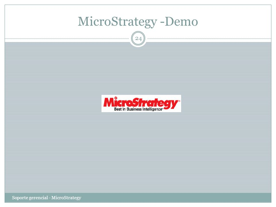 MicroStrategy -Demo Soporte gerencial - MicroStrategy
