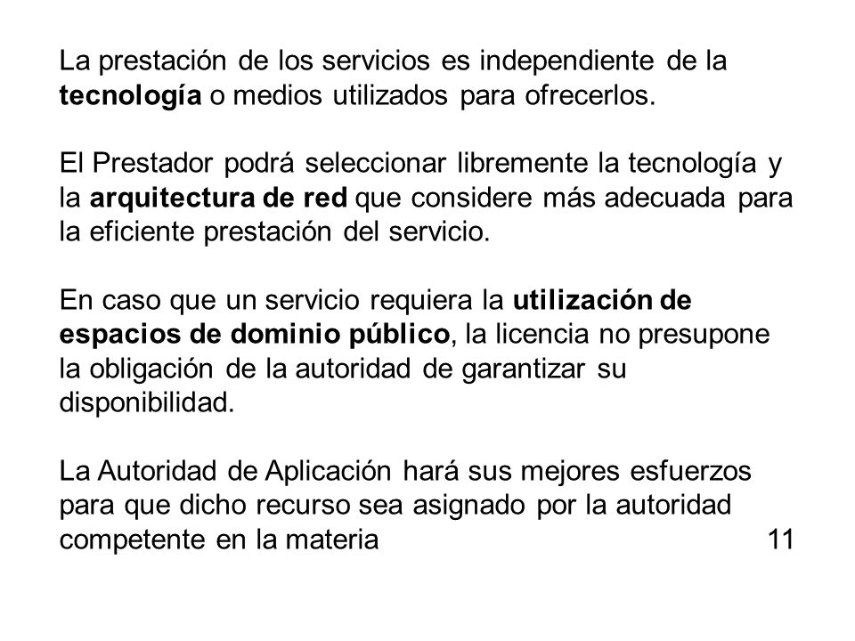 La prestación de los servicios es independiente de la tecnología o medios utilizados para ofrecerlos.