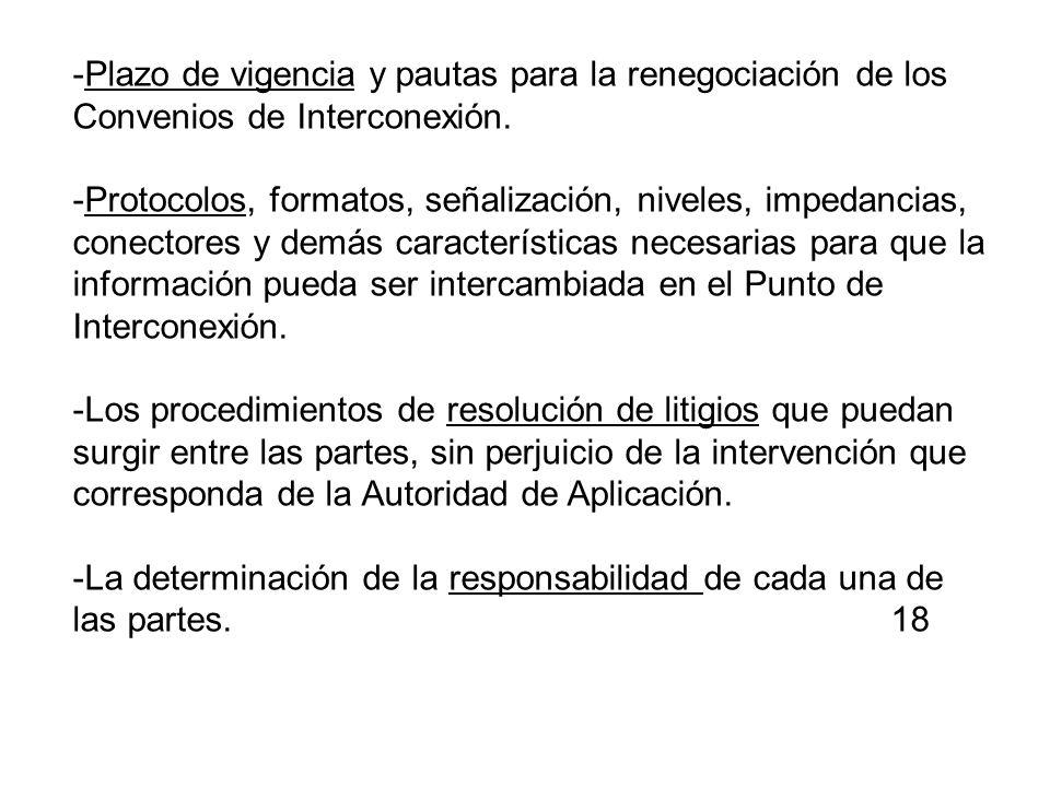 -Plazo de vigencia y pautas para la renegociación de los Convenios de Interconexión.