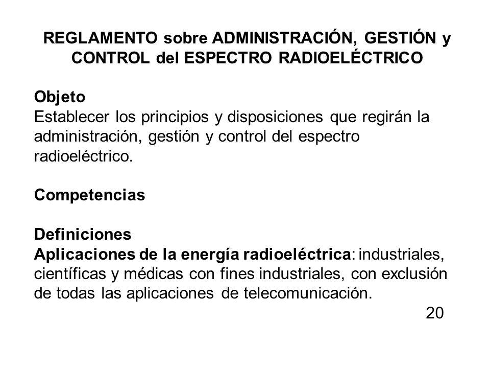 REGLAMENTO sobre ADMINISTRACIÓN, GESTIÓN y CONTROL del ESPECTRO RADIOELÉCTRICO