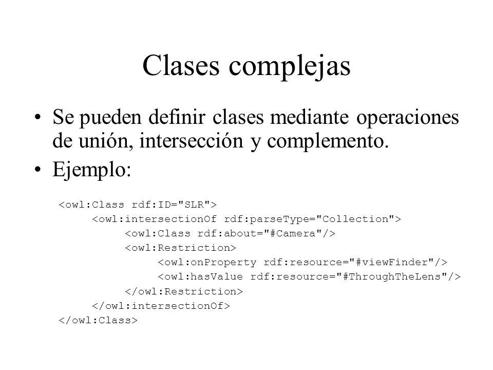Clases complejas Se pueden definir clases mediante operaciones de unión, intersección y complemento.