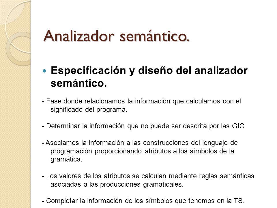 Analizador semántico. Especificación y diseño del analizador semántico.