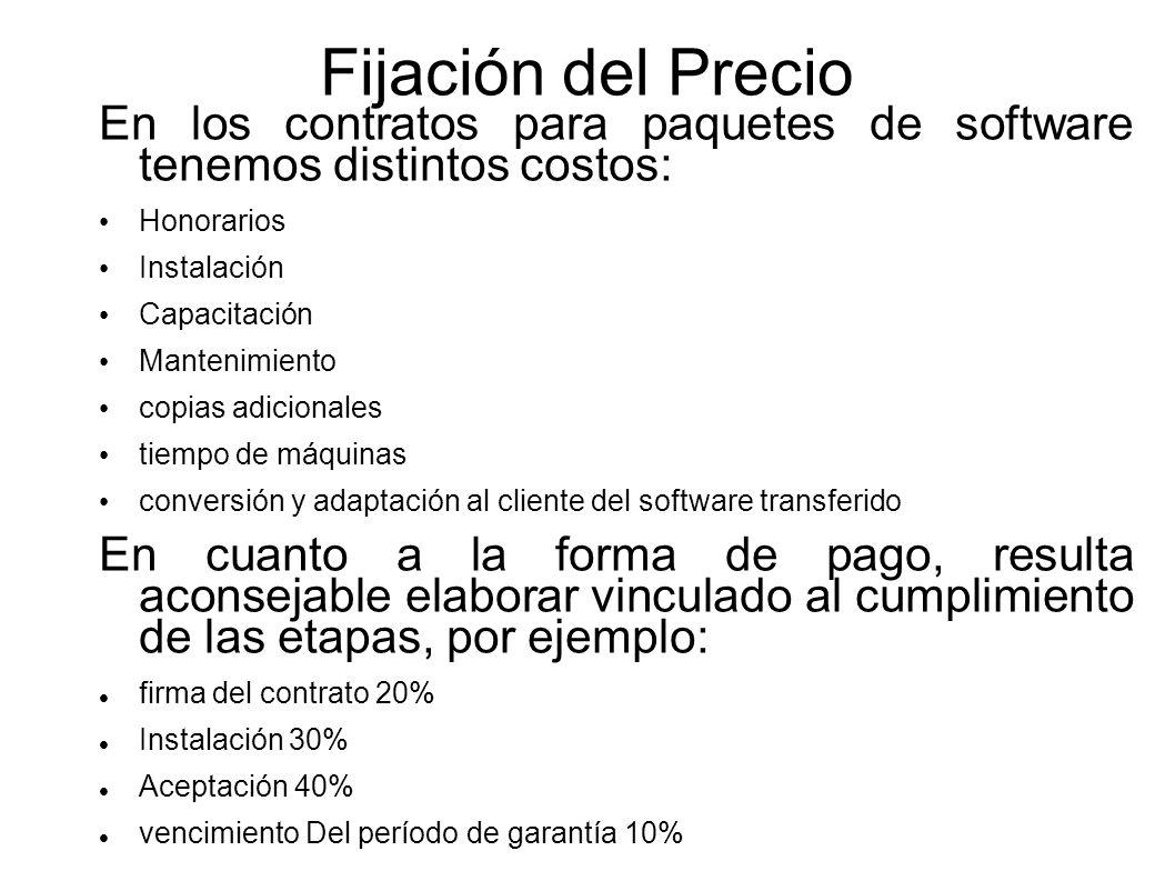 Fijación del Precio En los contratos para paquetes de software tenemos distintos costos: Honorarios.