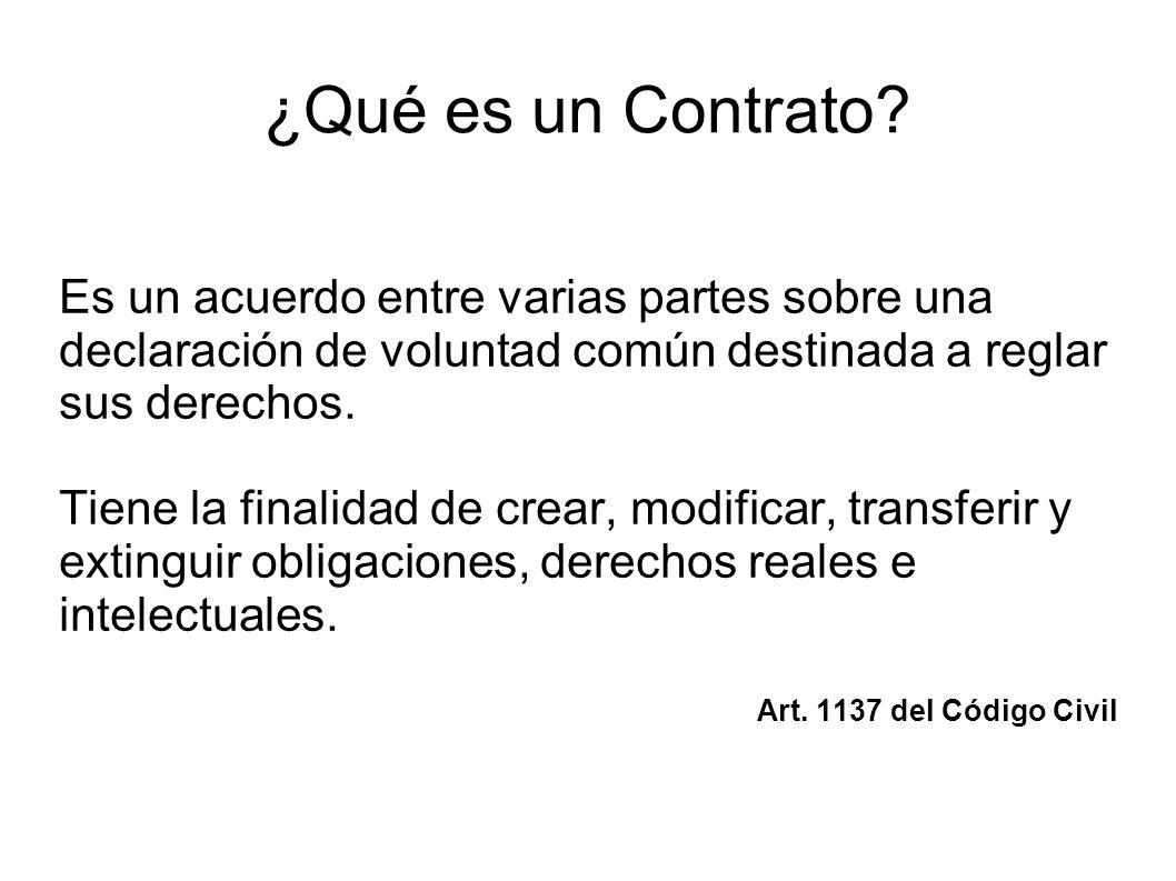 ¿Qué es un Contrato Es un acuerdo entre varias partes sobre una declaración de voluntad común destinada a reglar sus derechos.
