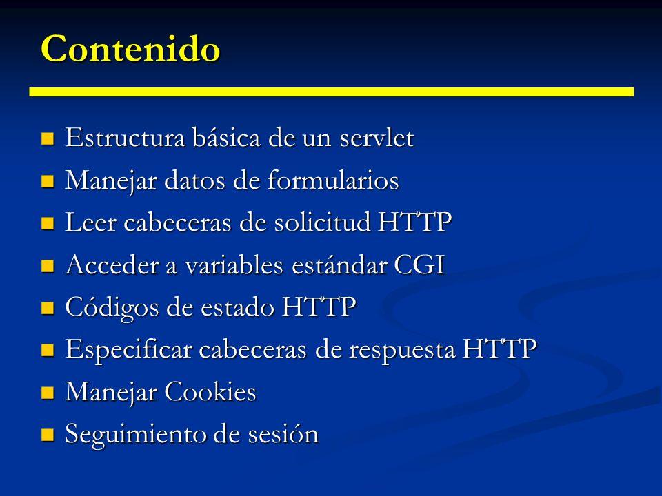 Contenido Estructura básica de un servlet Manejar datos de formularios