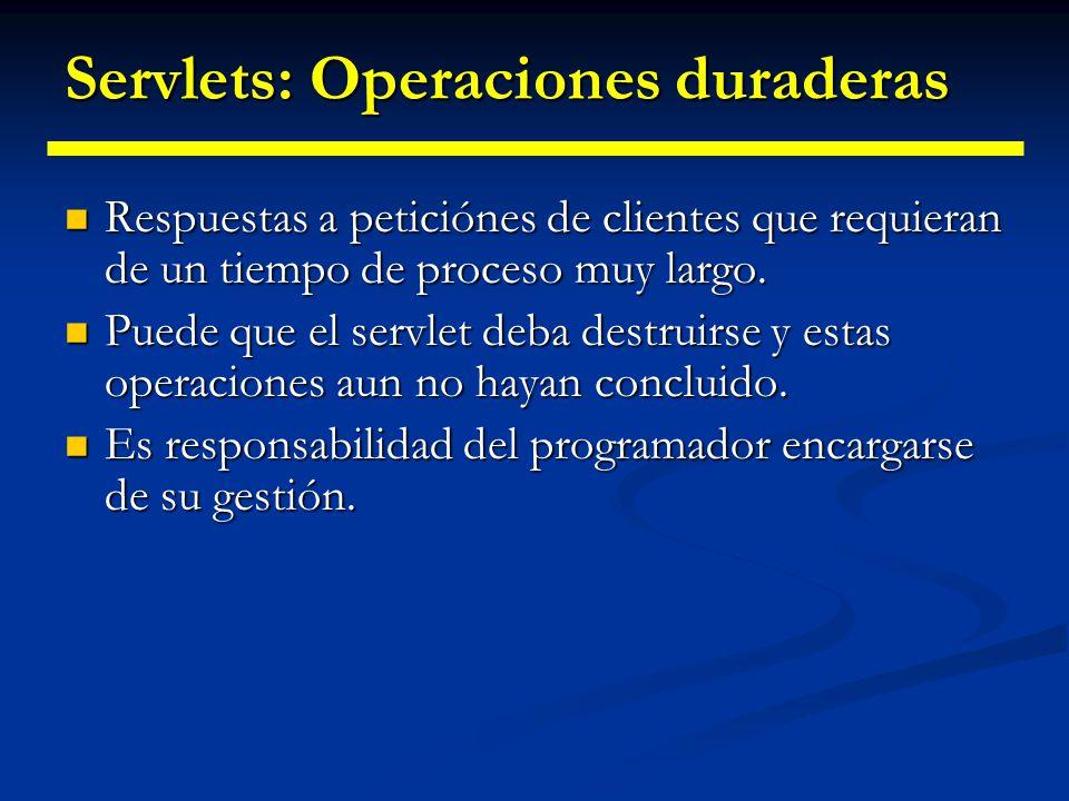 Servlets: Operaciones duraderas