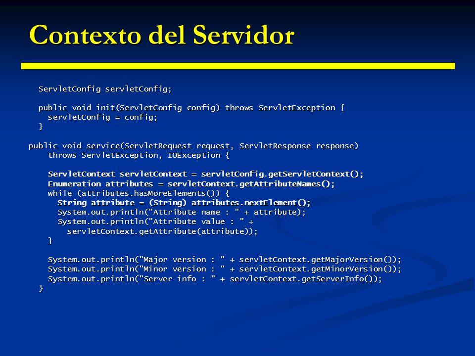 Contexto del Servidor ServletConfig servletConfig;