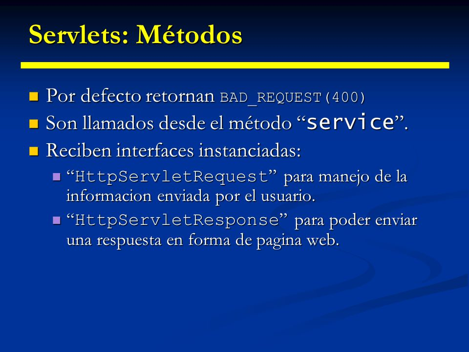 Servlets: Métodos Por defecto retornan BAD_REQUEST(400)