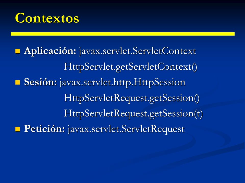 Contextos Aplicación: javax.servlet.ServletContext