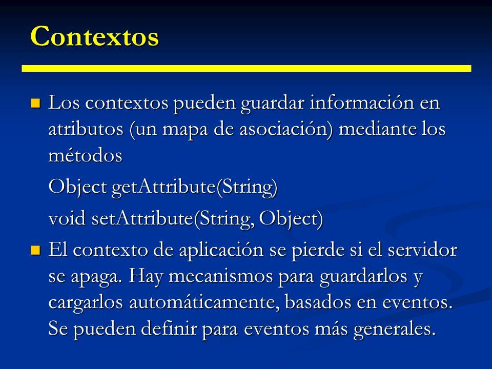 Contextos Los contextos pueden guardar información en atributos (un mapa de asociación) mediante los métodos.