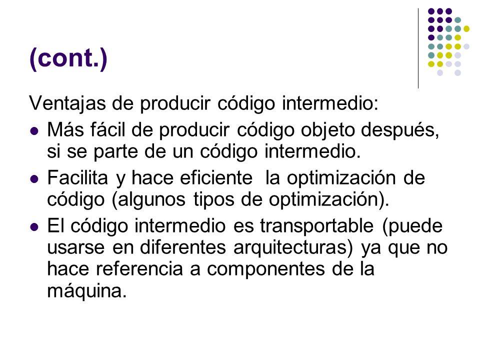 (cont.) Ventajas de producir código intermedio: