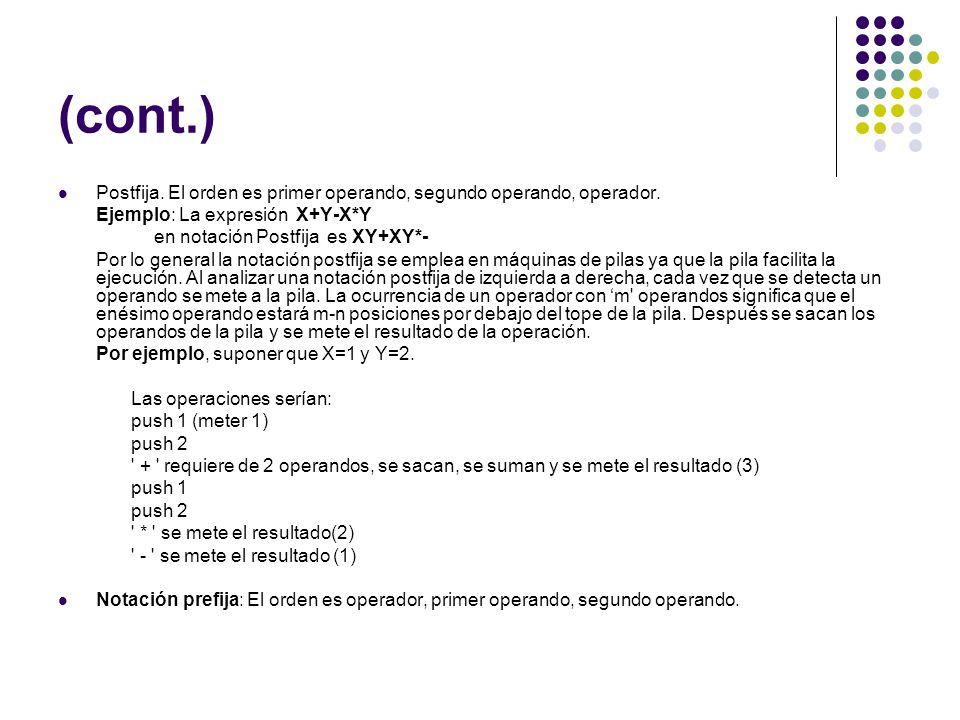 (cont.) Postfija. El orden es primer operando, segundo operando, operador. Ejemplo: La expresión X+Y-X*Y.