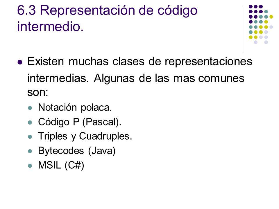 6.3 Representación de código intermedio.